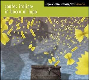 Contes Italiens In Bocca Al Lupo
