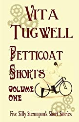 Petticoat Shorts Volume One (Petticoat Katie & Sledgehammer Girl Short Story Collection Book 1)
