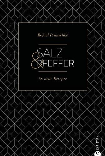 Kochbuch: Salz und Pfeffer. 80 neue Rezepte. Wie man mit Salz und Pfeffer vielfältige Vorspeisen, Hauptgerichte und Desserts zaubert. (Cook & Style) (Man Wie Rezepte,)