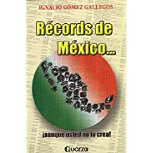 Records De Mexico..aunque Usted No Lo Crea/ Mexican Records..believe It or Not