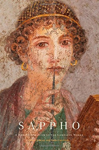 Sappho: A New Translation of the Complete Works: Written by Sappho, 2014 Edition, Publisher: Cambridge University Press [Hardcover]