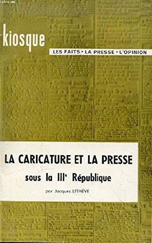 La Caricature et la Presse sous la III Republique par J Letheve