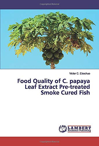 Papaya Leaf (Food Quality of C. papaya Leaf Extract Pre-treated Smoke Cured Fish)