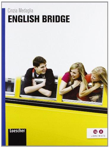 English bridge. Per le Scuole superiori. Con espansione online