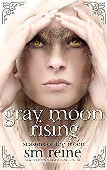 Gray Moon Rising: A Young Adult Paranormal Novel (Seasons of the Moon Book 4) (English Edition) par [Reine, SM]