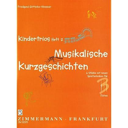 Kindertrios Heft 2.  Musikalische Kurzgeschichten: 6 Stücke mit neuen Spieltechniken für 3 Flöten