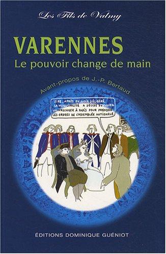 Varennes : Le pouvoir change de main