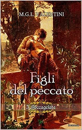 Figli del peccato (I Roccagelata Vol. 2) (Italian Edition