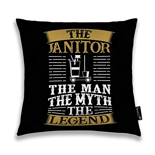 Decorative Throw Pillow Case The Janitor The Man The Myth The Legend Cushion Cover Square 18 X 18 Inches