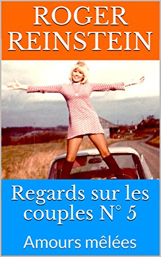 Regards sur les couples N° 5: Amours mêlées (French Edition)