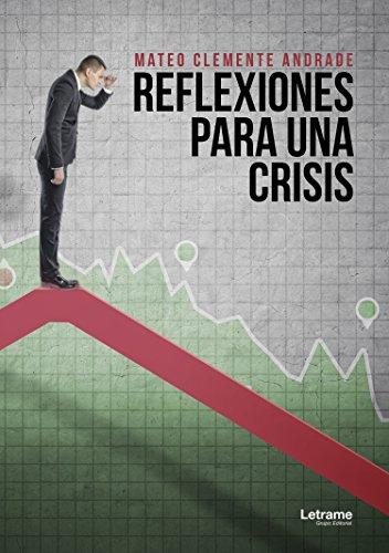 Reflexiones para una crisis por Mateo Clemente Andrada