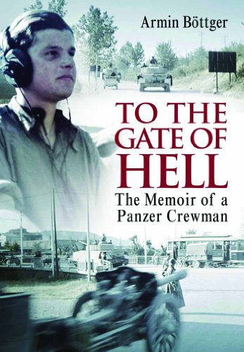 To the Gate of Hell: A Memoir of a Panzer Crewman (English Edition) PDF Books