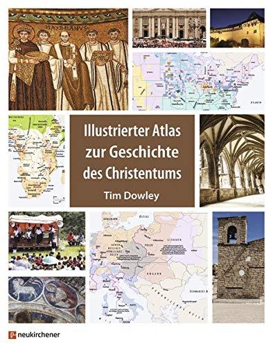 Illustrierter Atlas zur Geschichte des Christentums von Ingo Hacheneier