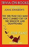 Trivia: The 100 Year Old Man: A Novel by Jonas Jonasson (Trivia-on-Books)