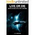 Live or Die (1): Betelgeuse or Alpha Orionis (Live or Die - Trilogy) (English Edition)