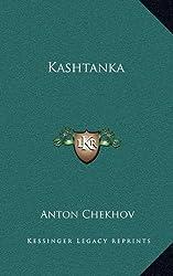 Kashtanka by Anton Pavlovich Chekhov (2010-09-10)