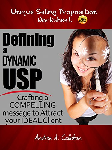 defining-a-dynamic-usp-crafting-a-compelling-message-to-attract-your-ideal-client-english-edition