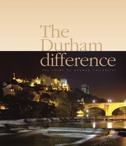 The Durham Difference - The Story of Durham University by Nigel Watson (2007-01-09)
