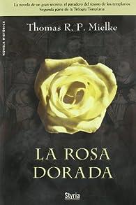 Rosa Dorada Oferta par  Thomas R.P. Mielke
