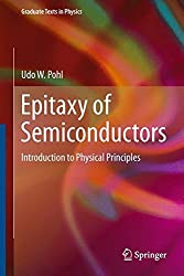Epitaxy of Semiconductors: Introduction to Physical Principles (Graduate Texts in Physics)