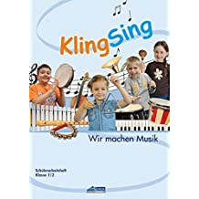 KlingSing - Schülerarbeitsheft: Musikabenteuer für Grundschulkinder (KlingSing / Musikabenteuer in der Grundschule)