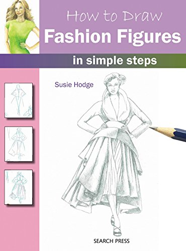 How to Draw Fashion Figures: in simple steps -
