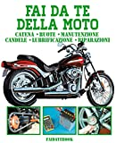 Fai da te della Moto: Catena • ruote • manutenzione • candele • lubrificazione • riparazioni