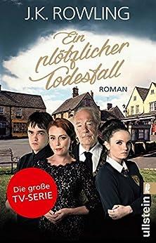 Ein plötzlicher Todesfall: Roman (German Edition) by [Rowling, J. K.]