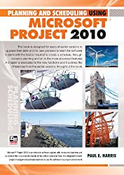 Planning and Scheduling Using Microsoft® Project 2010