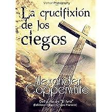 La crucifixión de los ciegos: El silbato del Diablo (Relato nº 3)