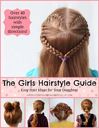 The Girls Hairstyle Guide eBook: Doranda Woestman: Amazon.in: Kindle ...