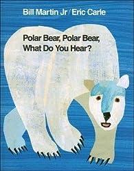 [( Polar Bear, Polar Bear, What Do You Hear? )] [by: Bill Martin] [Oct-1991]
