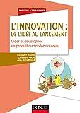 L'innovation - De l'idée au lancement - Créer et développer un produit ou service nouveau