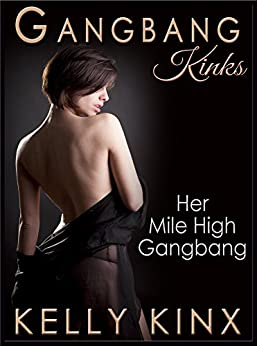 Her Mile High Gangbang: GANGBANG Kinks (English Edition) par [Kinx, Kelly]