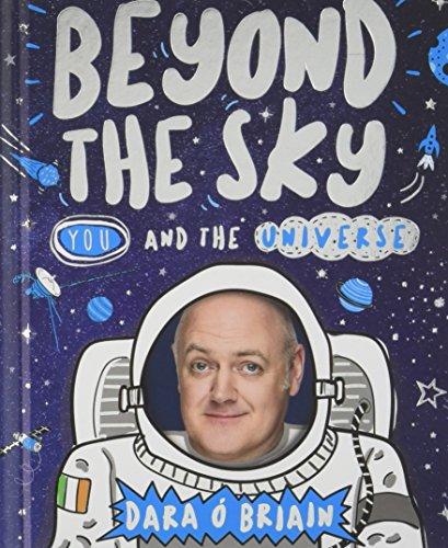 Beyond the Sky: You and the Universe por Dara Briain