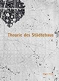 Theorie des Städtebaus: Zur baulich-räumlichen Organisation von Stadt