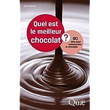 Quel est le meilleur chocolat ?: 90 clés pour comprendre le chocolat