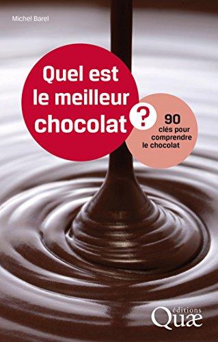 Quel est le meilleur chocolat ?: 90 cls pour comprendre le chocolat