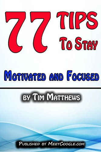 77-Tips-to-Stay-Motivated-and-Focused