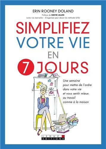 Simplifiez votre vie en 7 jours