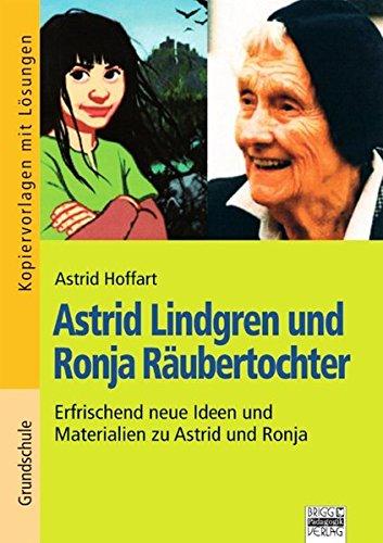 Brigg: Deutsch - Grundschule - Lesen: Astrid Lindgren und Ronja Räubertochter: Erfrischend neue Ideen und Materialien zu Astrid und Ronja. Kopiervorlagen mit Lösungen