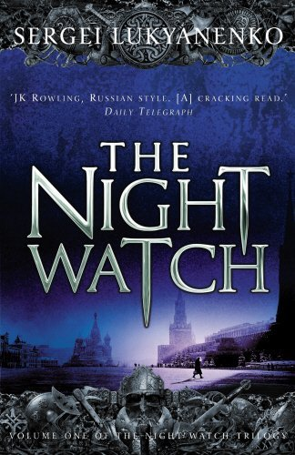 The Night Watch: (Night Watch 1) by Sergei Lukyanenko (2007-07-05)