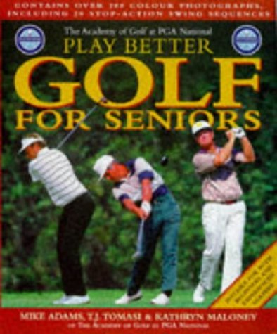 PGA Play Better Golf for Seniors by Professor Mike D. Adams (1998-06-26)
