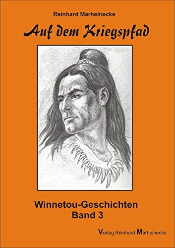 Auf dem Kriegspfad: Winnetou-Geschichten, Band 3