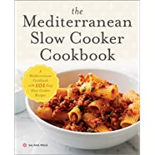 The Mediterranean Slow Cooker Cookbook: A Mediterranean Cookbook with 101 Easy Slow Cooker Recipes (English Edition)