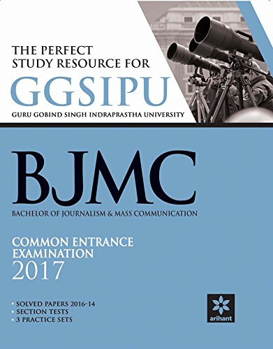 The Perfect Study Resource for - GGSIPU BJMC Common Entrance Test 2017