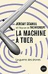 La machine à tuer: La guerre des drones par Scahill