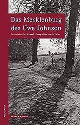 Das Mecklenburg des Uwe Johnson: 2. überarbeitete Auflage (WEGMARKEN. Lebenswege und geistige Landschaften)