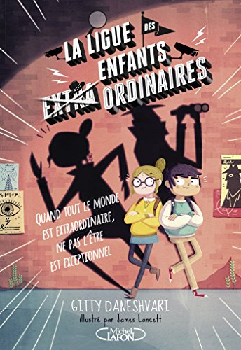 La ligue des enfants extra ordinaires par [Daneshvary, Gitty]