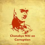Chanakya Niti on Corruption: Glimples of how Chanakya tackled menace of corruption 300 BCE in India?